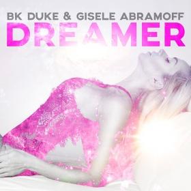 BK DUKE & GISELE ABRAMOFF - DREAMER